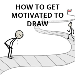 how to get motivated to draw