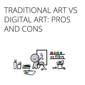 traditional art digital art pros and cons